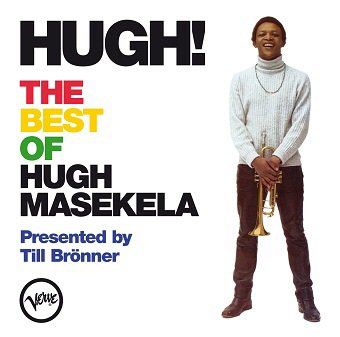 Hugh Masekela · Hugh! The Best Of Hugh Masekela
