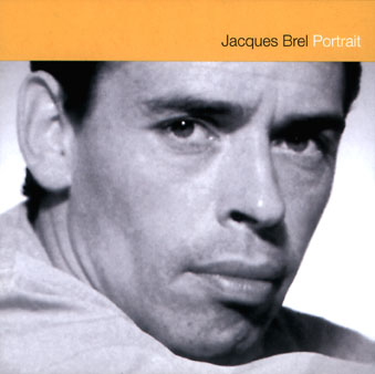 Jacques Brel:  Portrait