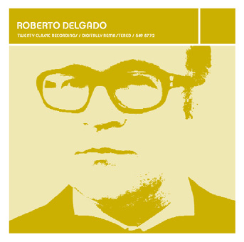 Roberto Delgado: Lounge Legends