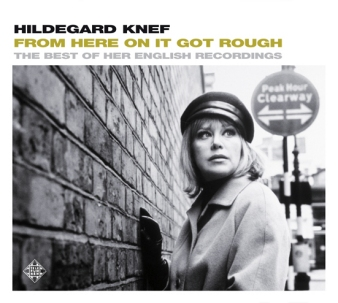 Hildegard Knef:  From Here On It Got Rough