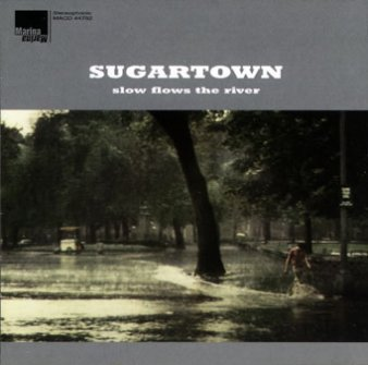 Sugartown: Slow Flows The River