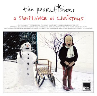 The Pearlfishers: A Sunflower At Christmas (Expanded Edition)