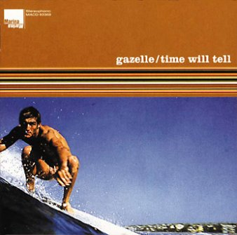 Gazelle: Time Will Tell